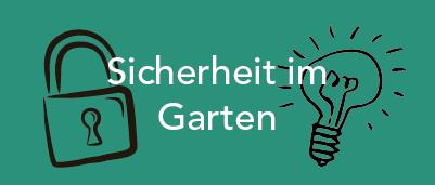 Kategoriebild für die Kategorie Sicherheit im Garten im GUARDI Blog